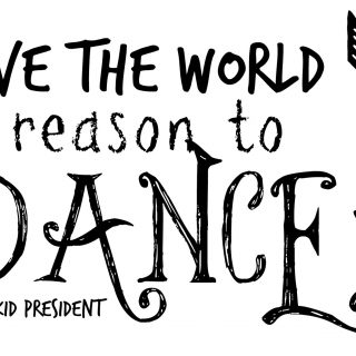 Give+the+world+a+reason+to+dance+kid+president