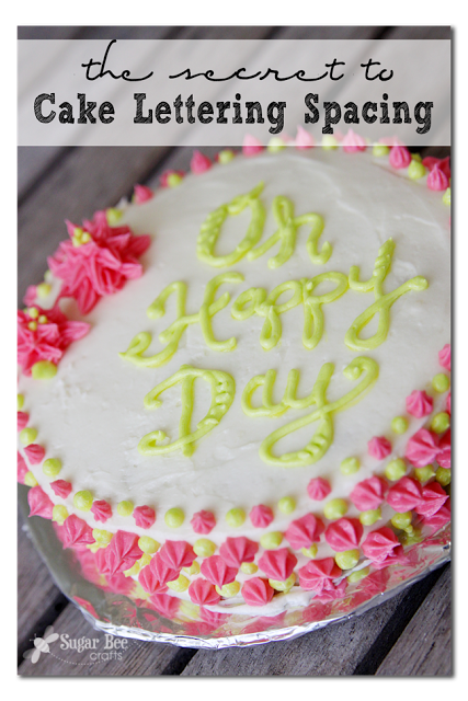 The Secret To Cake Lettering Spacing Sugar Bee Crafts