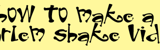 How to make a harlem shake video rules