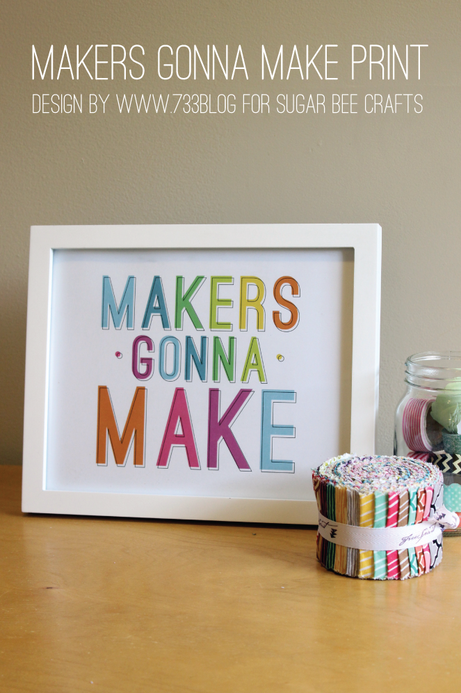Makers Gonna Make Print - Design by @733blog
