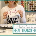 Heat Transfer Vinyl – video tutorial!!