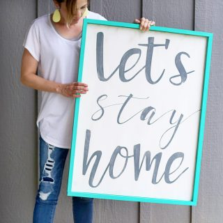 Diy Quote Sign, Let's Stay Home