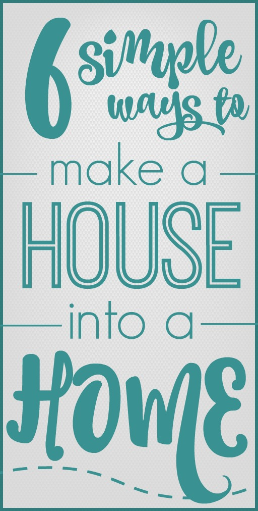 6-simple-ways-to-make-a-house-into-a-home