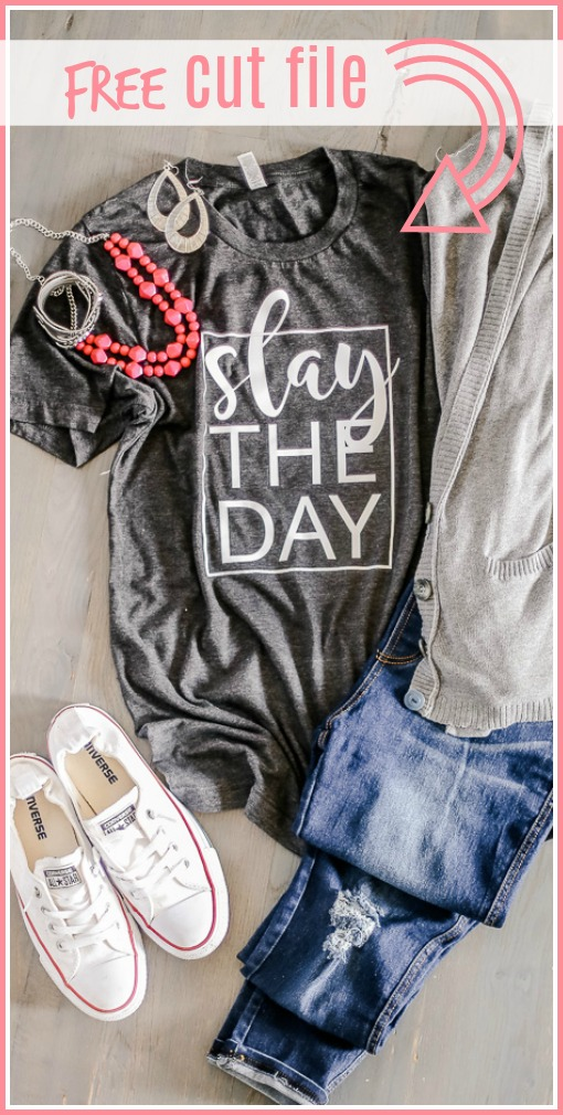 slay the day tee tshirt free cut file